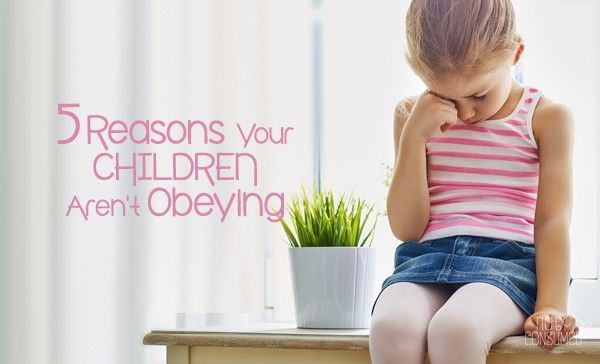 Wonder why you are struggling so hard? Here are 5 reasons why your children are not obeying. You're not alone.