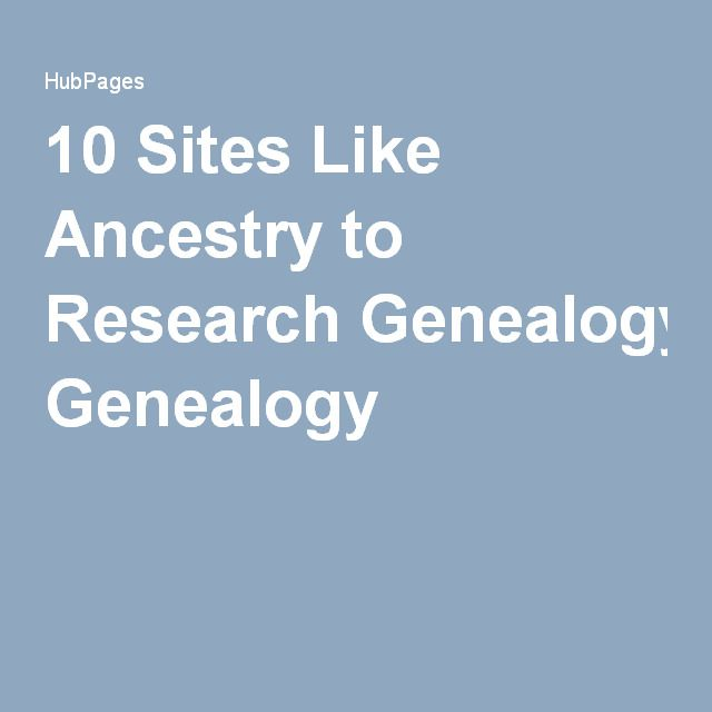 10 Sites Like Ancestry to Research Genealogy                                                                                                                                                      More