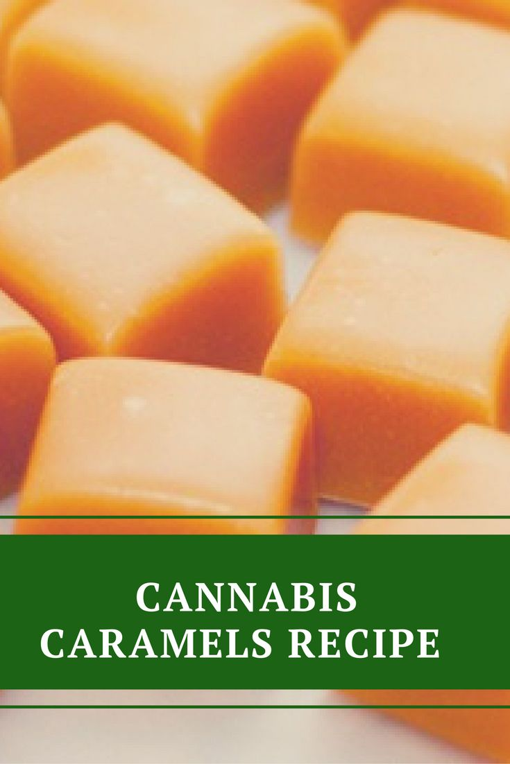Cannabis Caramels Recipe - Original Weed Recipes