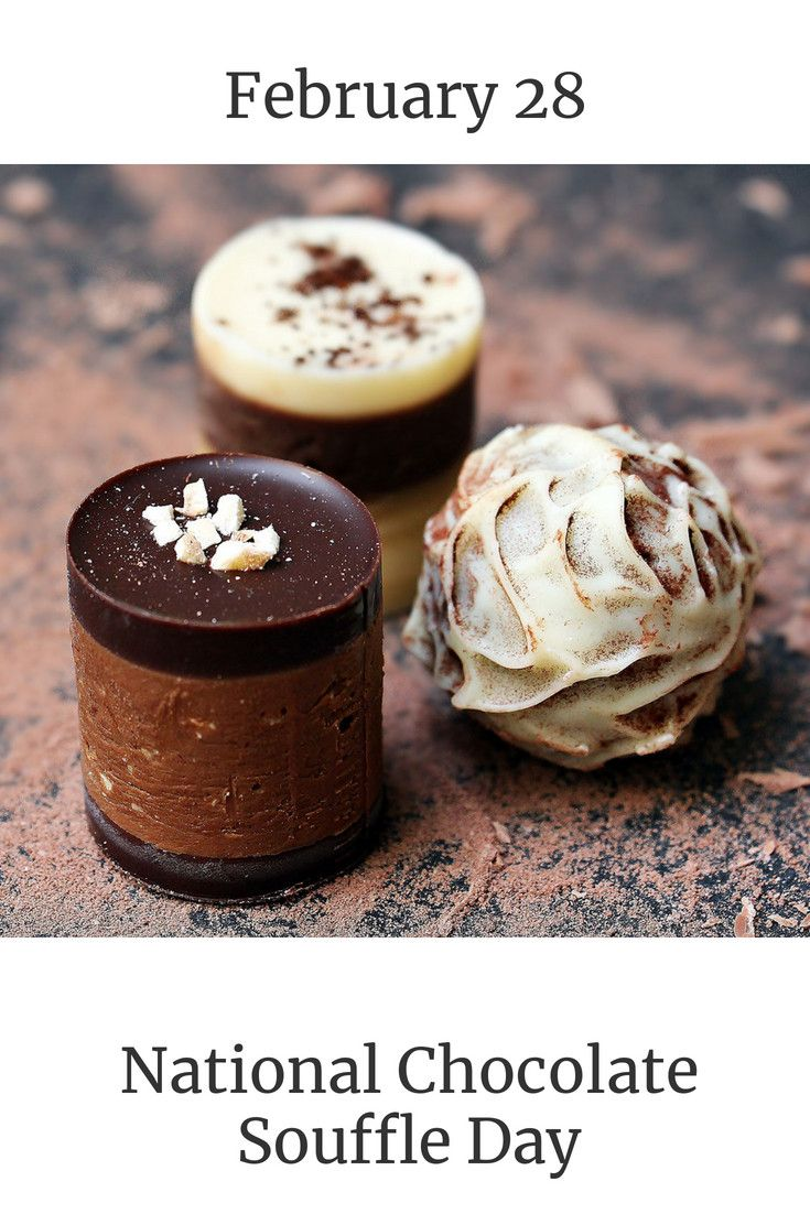 February 28 Is National Chocolate Souffle Day Did You Know That There Were So Many Days That Involved Chocolate Vegan Desserts Food Chocolate Day