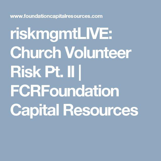 riskmgmtLIVE: Church Volunteer Risk Pt. II | FCRFoundation Capital Resources