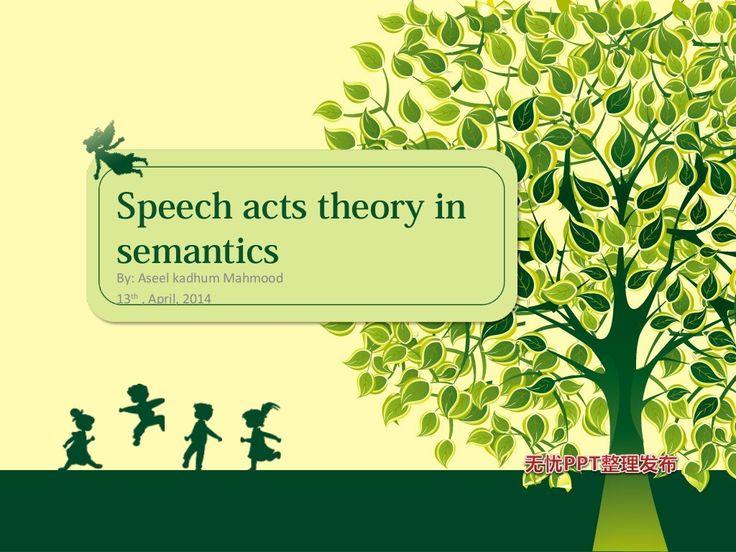 speech act theory in semantics by Aseel K. Mahmood via slideshare
