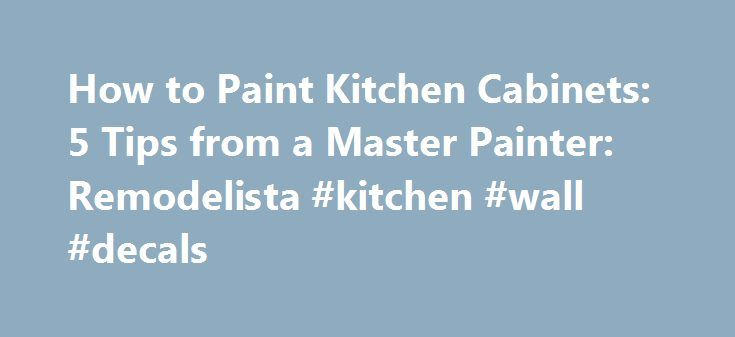 How to Paint Kitchen Cabinets: 5 Tips from a Master Painter: Remodelista #kitchen #wall #decals http://kitchen.nef2.com/how-to-paint-kitchen-cabinets-5-tips-from-a-master-painter-remodelista-kitchen-wall-decals/  #kitchen paint # How to Paint Kitchen Cabinets: 5 Tips from a Master Painter Lately we ve been admiring DIY kitchen makeovers involving little more than paint applied to dreary wooden cabinets. How to best tackle such a project on your own? For advice, I turned to Albert Ridge of…