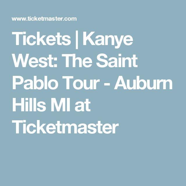 Tickets | Kanye West: The Saint Pablo Tour - Auburn Hills MI at Ticketmaster