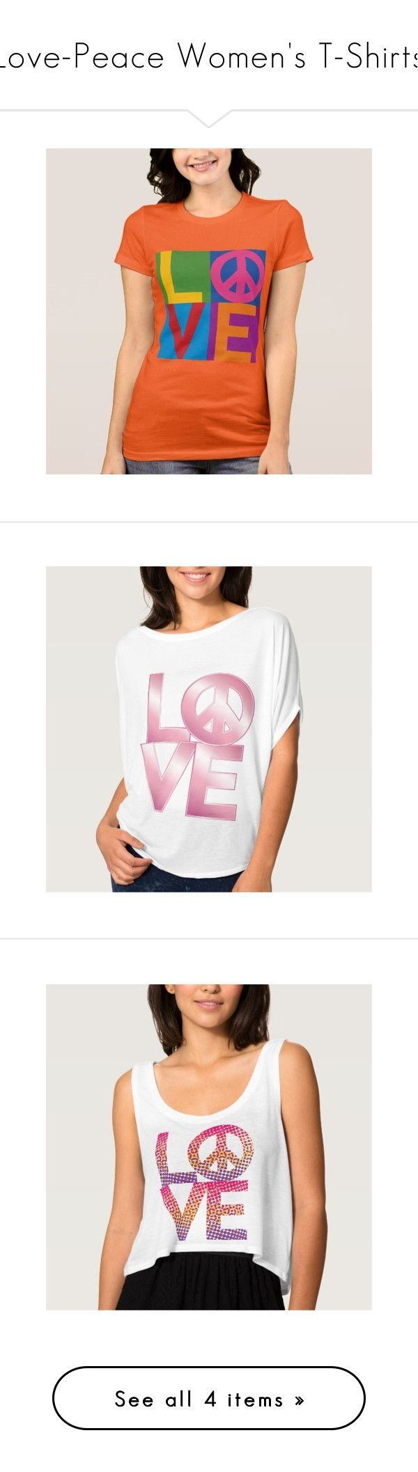 """Love-Peace Women's T-Shirts"" by lisafishgraphics ❤ liked on Polyvore featuring tops, t-shirts, colorblock top, orange top, orange tee, color block t shirt, peace sign t shirt, white top, peace t shirt and pink shirts"