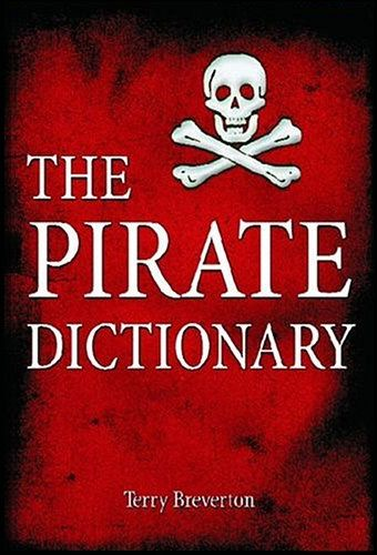 If you didn't understand people at the office today, you're not going crazy, you just didn't know it was International Talk Like A Pirate Day. To get ready for next year, you need The Pirate Dictionary by Terry Breverton. After reading the Pirate Dictionary, you'll not only u