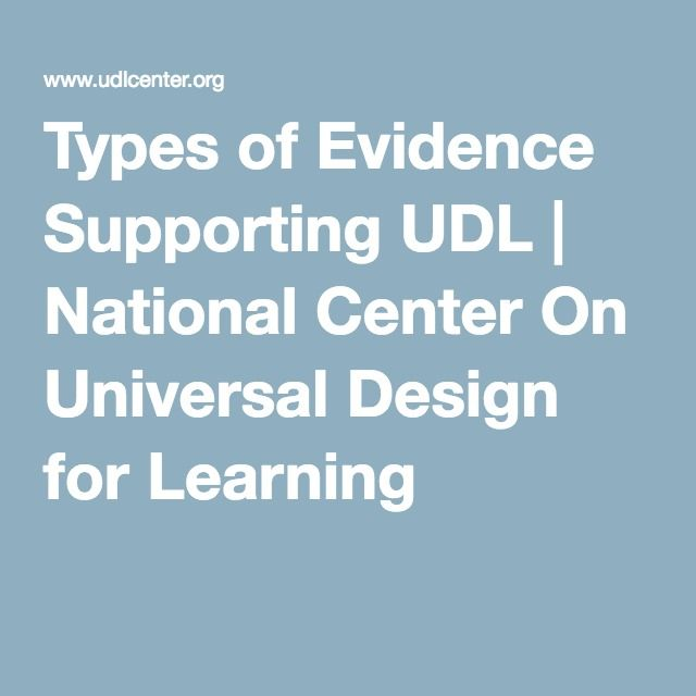 Types of Evidence Supporting UDL | National Center On Universal Design for Learning