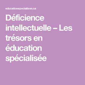 Déficience intellectuelle – Les trésors en éducation spécialisée