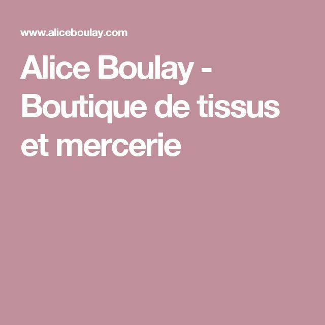 Alice Boulay - Boutique de tissus et mercerie