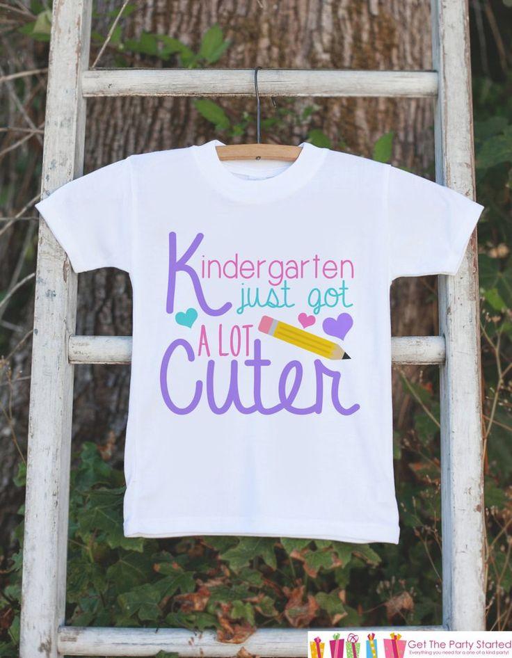 Back To School Shirt - Girls Kindergarten Outfit - Kindergarten Just Got Cuter - Kids Back to School Shirt - Girls My First Day of School