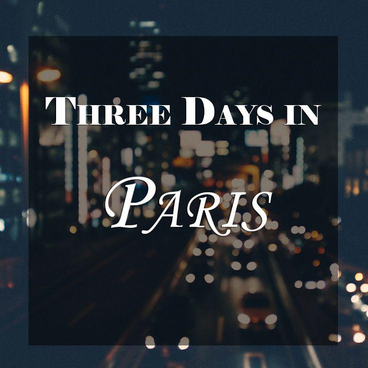 Travel Itinerary - Three Days in Paris