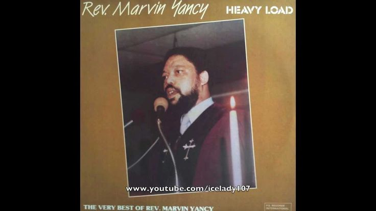 "Taking on the issues and concerns of others, along with your own, can be exhausting, turn it all over to Jesus! Rev. Marvin Yancy ""Heavy Load"" (1987)"