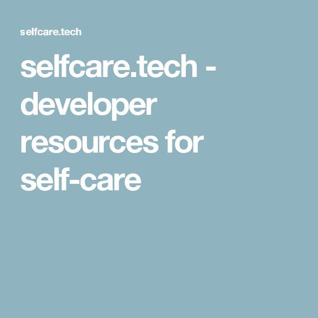 selfcare.tech - developer resources for self-care