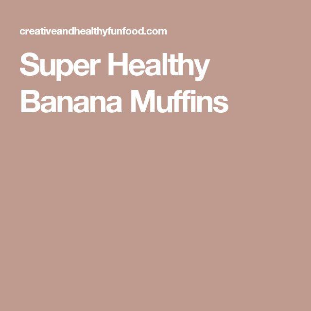 Super Healthy Banana Muffins