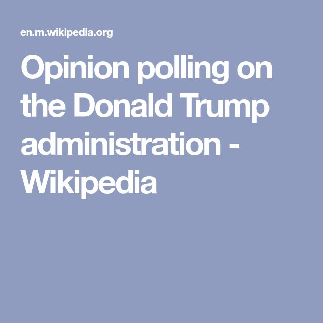 Opinion polling on the Donald Trump administration - Wikipedia