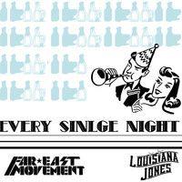 Every single Night-Louisiana Jones(Far East Movement) by LouisianaJones on SoundCloud
