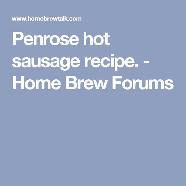 Penrose hot sausage recipe. - Home Brew Forums