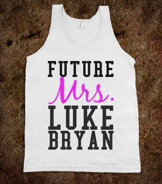 Future Mrs. Luke Bryan - glamfoxx.com - Skreened T-shirts, Organic Shirts, Hoodies, Kids Tees, Baby One-Pieces and Tote Bags