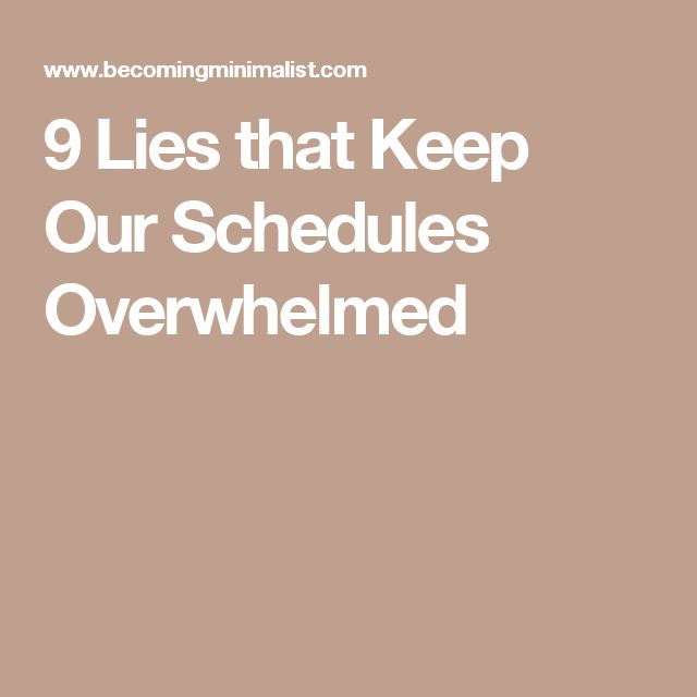 9 Lies that Keep Our Schedules Overwhelmed