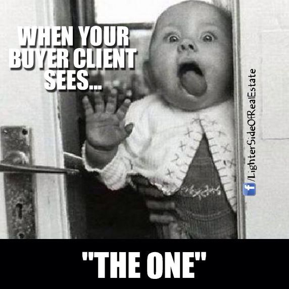"""It's always great to see clients' faces and when they find """"The One"""". Let us help you find yours! #Real #Estate #Humor"""