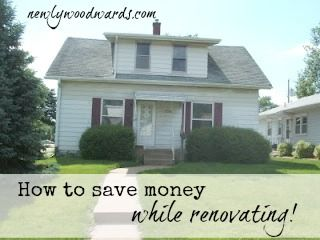 Saving with a new (fixer-upper) home - Budget tips from experienced renovators.