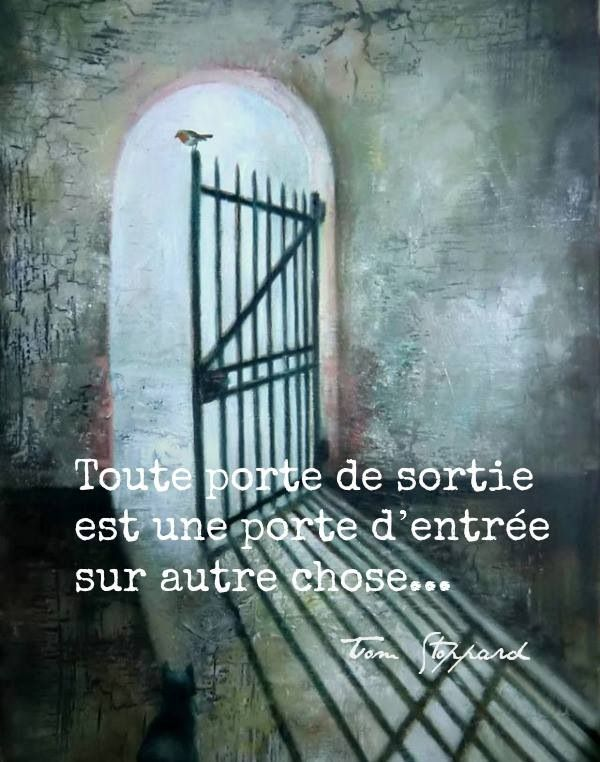 A méditer ... Every exit door is at the same time an entry door for something else....