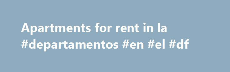 Apartments for rent in la #departamentos #en #el #df http://rentals.remmont.com/apartments-for-rent-in-la-departamentos-en-el-df/  #apartments for rent in la # Guide News CURRENT FRONT COVER Reflections of Island Park APARTMENT SHOPPERS GUIDE Find The Shreveport Bossier Apartment Shoppers Guide printed version is featured on-line and available free at stores. Pick up the Shreveport and Bossier City Apartment Shoppers Guide today! Search apartments near Barksdale Air Force Base providing…