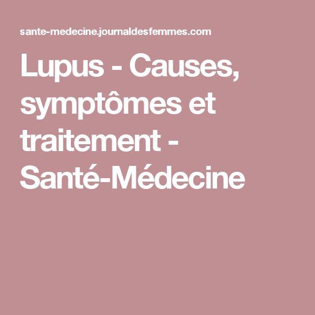 Lupus - Causes, symptômes et traitement - Santé-Médecine