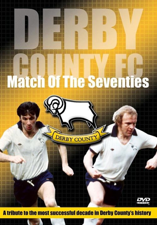 Derby County Match of the Seventies DVD  http://visionsport.co.uk/shop/derbycounty.html