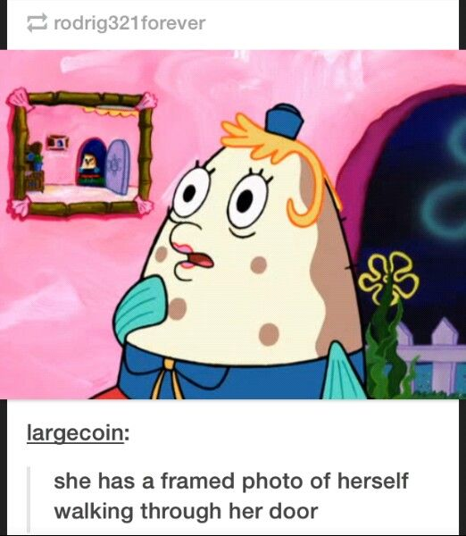 And if you look closely, you'll see Mrs Puff has yet another picture of herself…