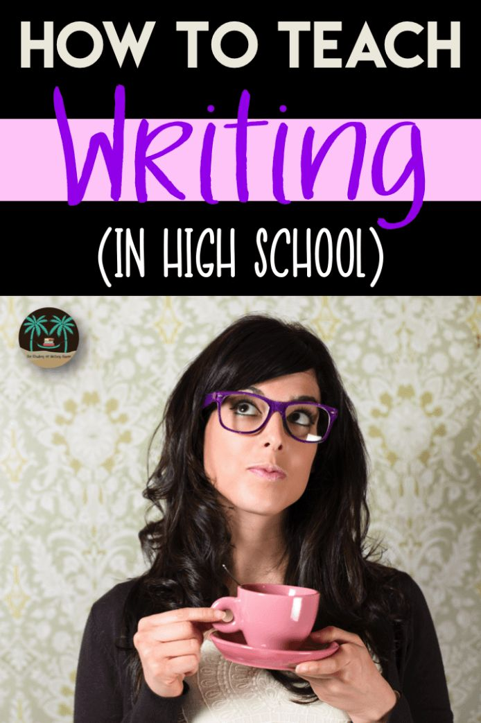 How to Teach Writing in High School | The Reading and Writing Haven