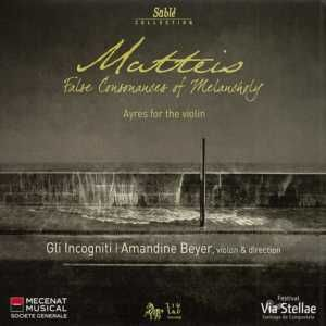 Amandine Beyer, Gli Incogniti Nicola Matteis: False consonances of Melancholy (Ayres)