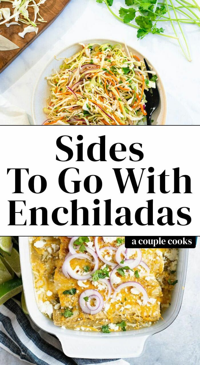 10 Best Sides To Serve With Enchiladas A Couple Cooks Recipe Side Dish For Enchiladas Mexican Side Dishes Fajitas
