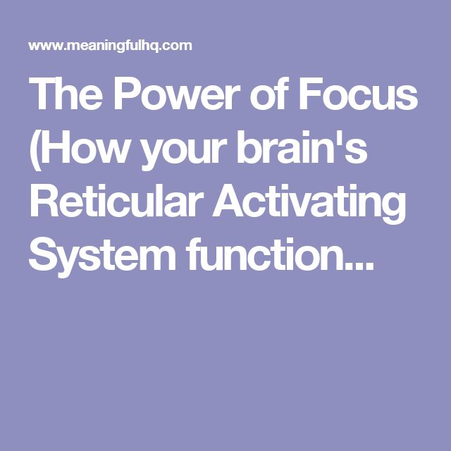 The Power of Focus (How your brain's Reticular Activating System function...