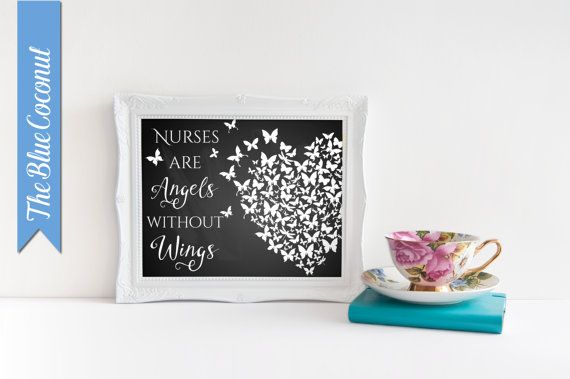 Nurse appreciation week, nurse printable, Butterfly heart, Nurses are angels without wings, art print, Christmas, gift for best friend