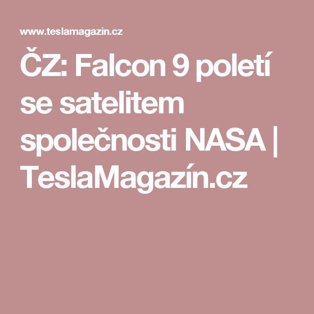 ČZ: Falcon 9 poletí se satelitem společnosti NASA | TeslaMagazín.cz