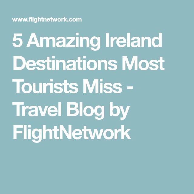 5 Amazing Ireland Destinations Most Tourists Miss - Travel Blog by FlightNetwork