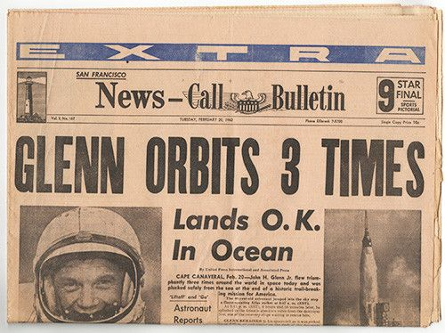 NASA Astronaut John Glenn First American To Orbit Earth Entire S.F. Newspaper