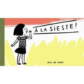"""Catégorie Les Poucets Lauréat : """"A la Sieste"""" d'Iris de Moüy.  Edition : L'Ecole des loisirs. #actionenfance #enfance #litterature #protection"""