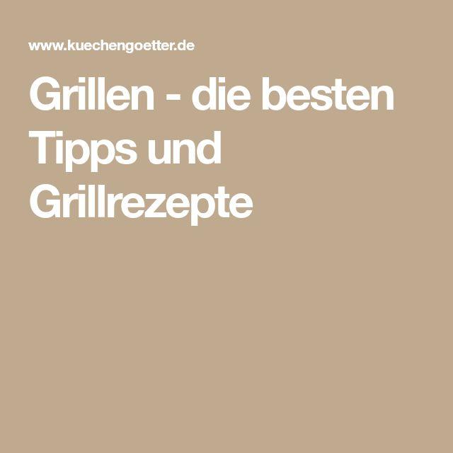 Grillen - die besten Tipps und Grillrezepte