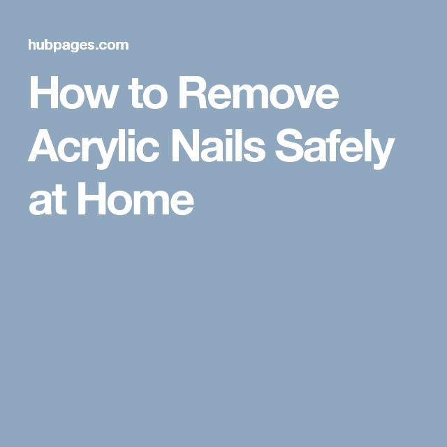 1000+ Ideas About Remove Acrylic Nails On Pinterest
