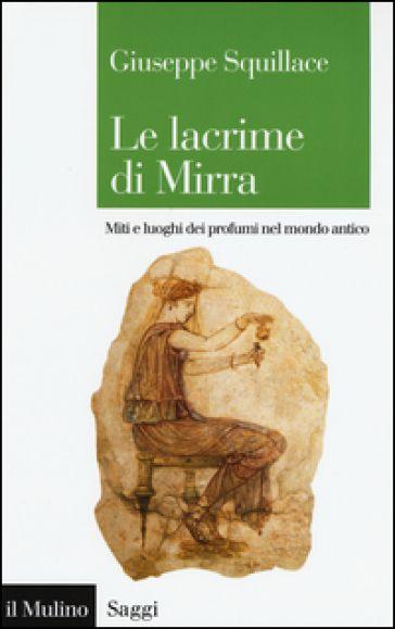 Mitologia e leggende  dell'antica cultura dei profumi  sulla base di  fonti archeologiche, letterarie ed epigrafiche.