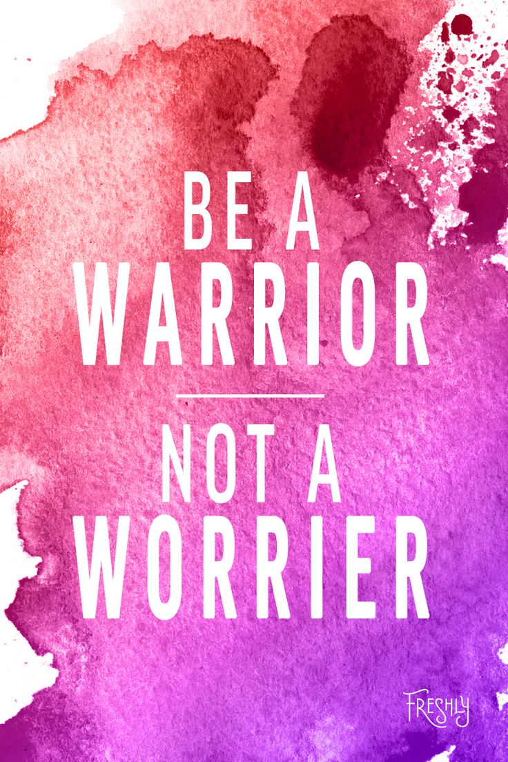 Daily Fitness Motivation: Be a warrior, not a worrier. Keep your goals in sight and believe in yourself.