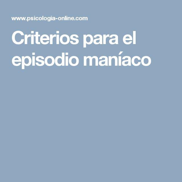 Criterios para el episodio maníaco