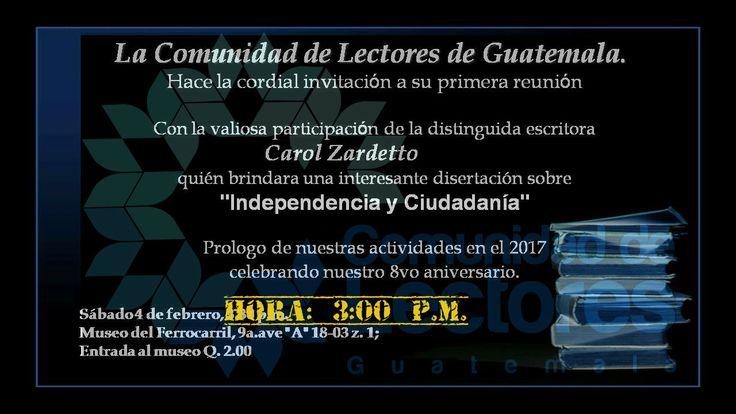 La Comunidad de Lectores de Guatemala invita a su primera reunión del año: Independencia y ciudadania