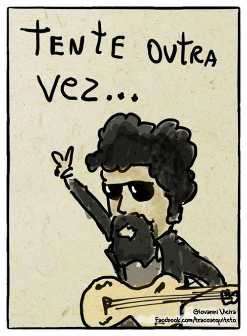 E não diga,que a vitória está perdida se é de batalhas que se vive a vida (8) Raul Seixas