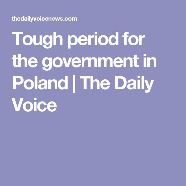 Tough period for the government in Poland | The Daily Voice