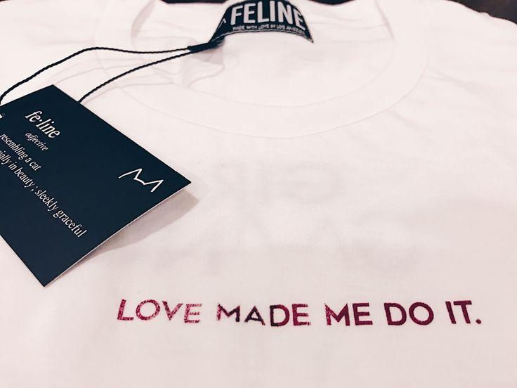 LOVE MADE ME DO IT. TEE - Feline Co.