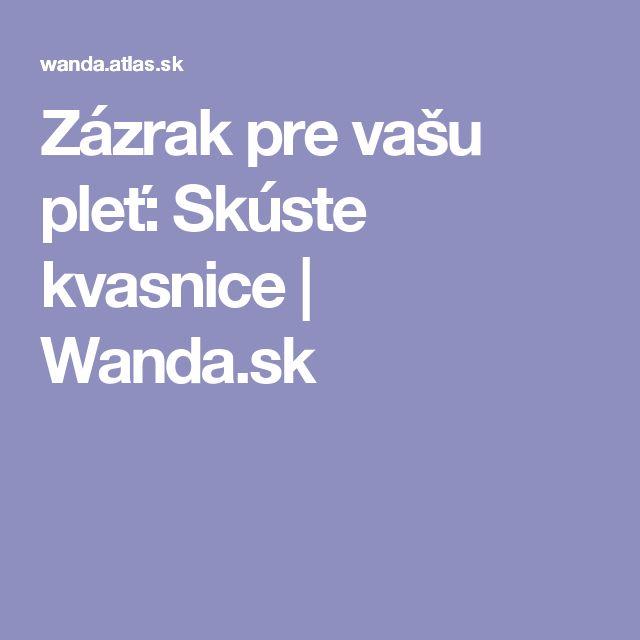 Zázrak pre vašu pleť: Skúste kvasnice | Wanda.sk