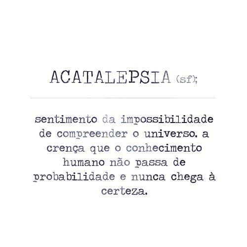 acatalepsia.